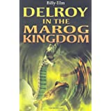 Delroy in the Marog Kingdomby Billy Elm
