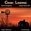 Crash Landing: Aurora Conspiracy, Prequel, Book 1 Audiobook by Ginger Gelsheimer, Christina Keats Narrated by David Harper