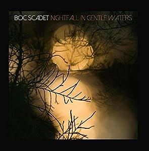 Boc Scadet - Nightfall In Gentle Waters