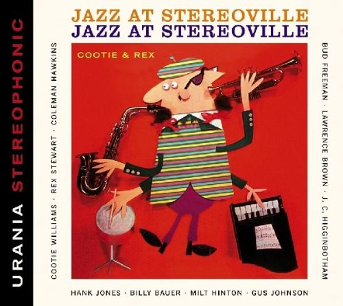 Jazz at Stereoville. Cootie & Rex. by Cootie Williams, Rex Stewart, Lawrence Brown, J. C. Higginbotham and Coleman Hawkins