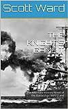 THE KNIGHT S GAMBIT: The Alternate History Novel of the Battleship TIRPITZ and Convoy PQ17. (The Malta Fulcrum WW2 Alternate History Series)