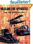 Wildland Fire Apparatus: 1940-2001 Ph...