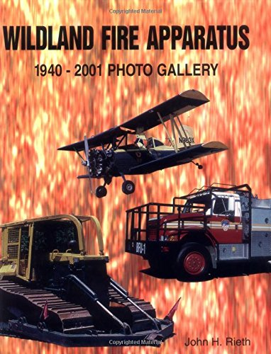 Wildland Fire Apparatus: 1940-2001 Photo Gallery PDF