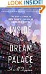 Inside the Dream Palace: The Life and...