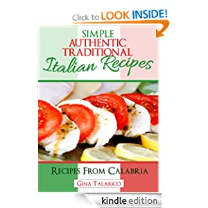 Simple Authentic Traditional Italian Recipes Gina Talarico