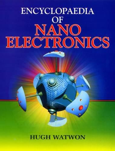Encyclopaedia of Nano Electronics