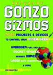 Return of Gonzo Gizmos: More Projects...
