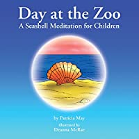 Day at the Zoo: A Seashell Meditation for Children
