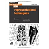 Basics Architecture: Representational Techniquesby Lorraine Farrelly