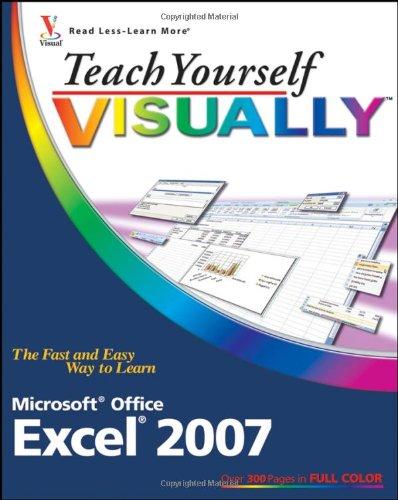 Teach Yourself VISUALLY Excel 2007 (Teach Yourself VISUALLY (Tech))