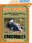 101 Facts... Crocodiles! Crocodile Bo...