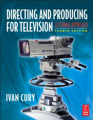 Directing and Producing for Television, Fourth Edition: A Format Approach