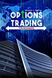 img - for Options Trading: Options Trading for Beginners -Invest Wisely And Profit From Day One- Options Trading Basics and Options Trading Strategies book / textbook / text book