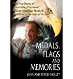 img - for By John Holley Medals, Flags and Memories [Paperback] book / textbook / text book