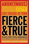 Fierce and True: Plays for Teen Audie...