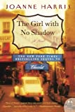 The Girl with No Shadow (006143163X) by Harris, Joanne