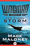 img - for The Final Storm (Wingman Book 6) book / textbook / text book