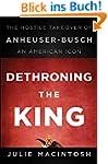 Dethroning the King: The Hostile Take...