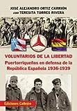 img - for Voluntarios De La Libertad. Puertorrique os En Defensa De La Republica Espa ola 1936-1939 book / textbook / text book