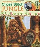 img - for Cross Stitch Jungle: 20 Breath-taking Designs book / textbook / text book