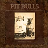 img - for Pit Bulls: Vintage Photographs of Pit Bulls and the People Who Loved Them book / textbook / text book