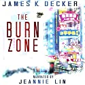 The Burn Zone Audiobook by James K. Decker Narrated by Jeannie Lin