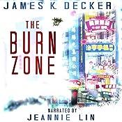 The Burn Zone | [James K. Decker]