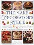 The Cake Decorator's Bible: A complet...