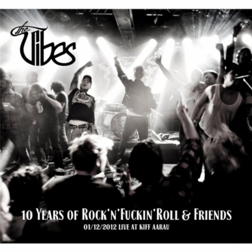 10 Years of Rock'n'Fuckin'Roll & Friends [Explicit]