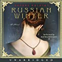 Russian Winter: A Novel (       UNABRIDGED) by Daphne Kalotay Narrated by Kathleen Gati