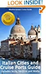 Italian Cities And Cruise Ports Guide...