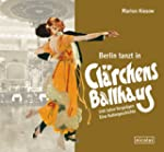 Berlin tanzt in Cl�rchens Ballhaus: 1...
