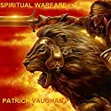 Spiritual Warfare Audiobook by Patrick Vaughan Narrated by Paul Holbrook