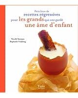 Petit livre de recettes régressives pour les grands qui ont gardé une âme d'enfant