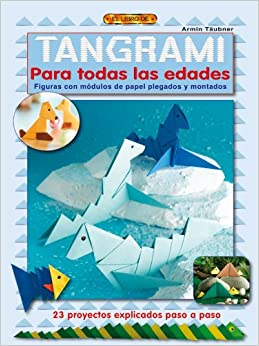 Tangrami para todas las edades / Tangrami for all Ages: Figuras con