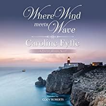 Where Wind Meets Wave: A Prairie Hearts Novel, Volume 6 Audiobook by Caroline Fyffe Narrated by Cody Roberts