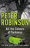 All the Colours of Darkness: The 18th DCI Banks Mystery (Inspector Banks Mystery)