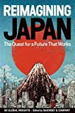 img - for Reimagining Japan: The Quest for a Future That Works   [REIMAGINING JAPAN] [Hardcover] book / textbook / text book