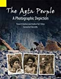 img - for The Agta People: A Photographic Depiction of the Casiguran Agta people of northern Aurora Province, Luzon Island, the Philippines book / textbook / text book