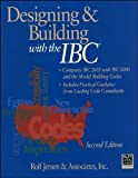 img - for Designing and Building with the IBC: Compares IBC 2003 with IBC 2000 and the Model Building Codes (RSMeans) by Rolf Jensen & Associates, Inc. (2003) Paperback book / textbook / text book