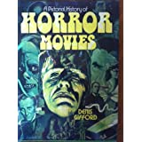 A Pictorial History of Horror Moviesby Denis Gifford