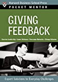 Giving Feedback: Expert Solutions to Everyday Challenges (Pocket Mentor)