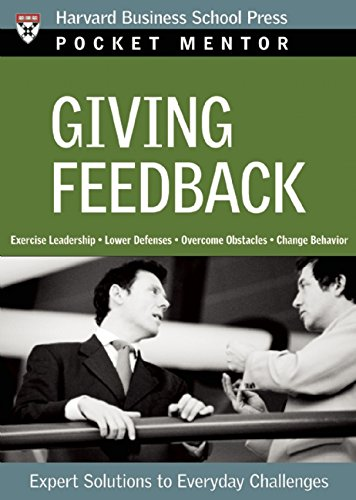 Giving Feedback: Expert Solutions to Everyday Challenges (Pocket Mentor) PDF