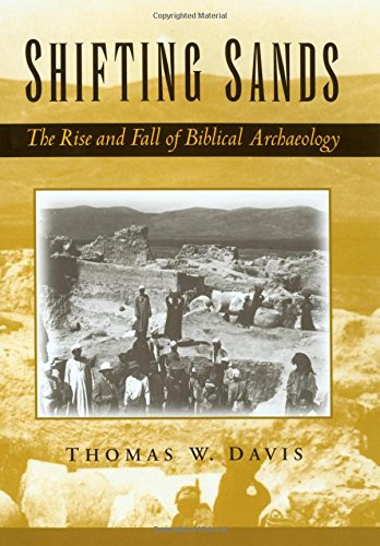 Shifting Sands: The Rise and Fall of Biblical Archaeology