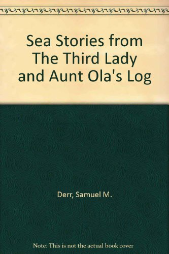 Title: Sea Stories from The Third Lady and Aunt Olas Log