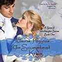 The Sweetest Kiss: Sons of Worthington, Book 1 (       UNABRIDGED) by Marie Higgins Narrated by Valerie Gilbert