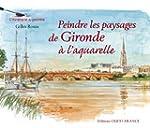 Peindre les paysages de Gironde � l'a...