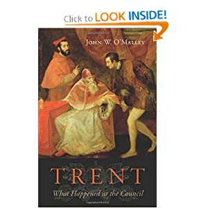 Trent: What Happened at the Council by John W. O'Malley