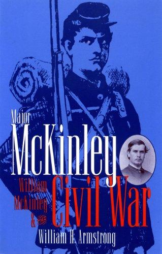 Major McKinley, William McKinley & The Civil War: William McKinley and the Civil War