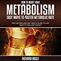How to Boost Your Metabolism: Easy Ways to Faster Metabolic Rate Audiobook by Richard Bogle Narrated by Penny Taddio Schroeder